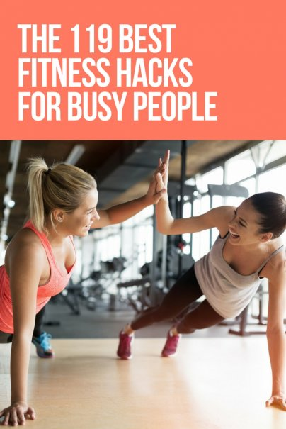 The 119 Best Fitness Hacks for Busy People