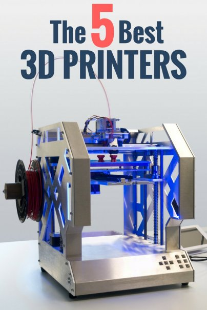 The 5 Best 3D Printers