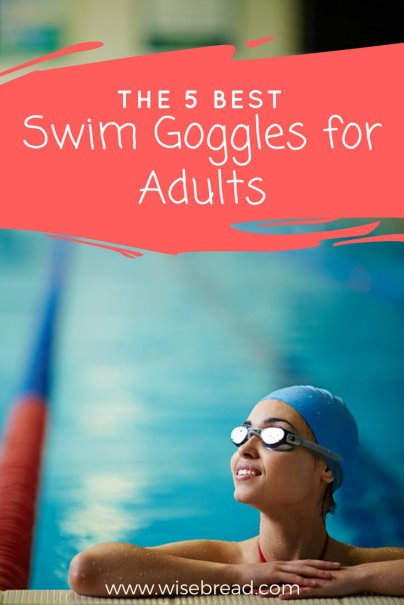 The 5 Best Swim Goggles for Adults