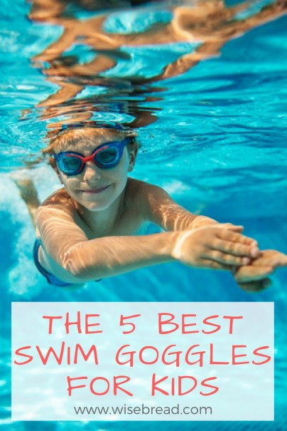 The 5 Best Swim Goggles for Kids