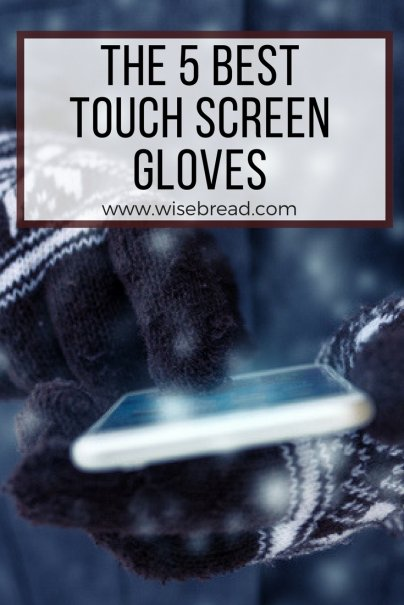The 5 Best Touch Screen Gloves