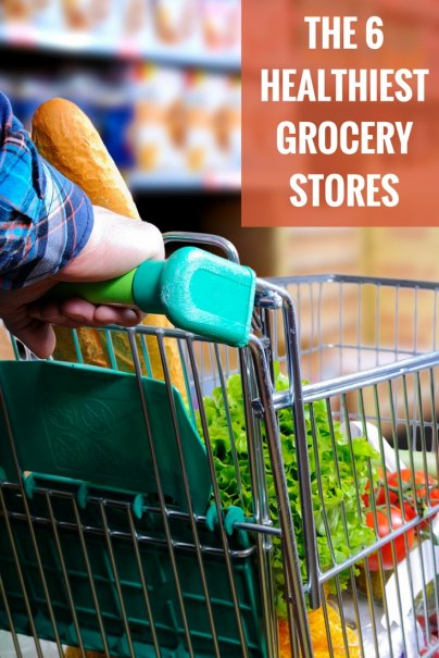 The 6 Healthiest Grocery Stores