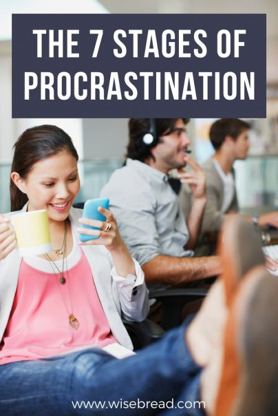 The 7 Stages of Procrastination (Read This Right Now!)