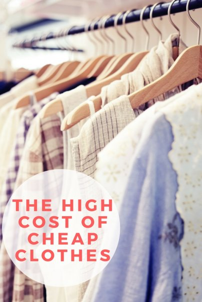 The High Cost of Cheap Clothes