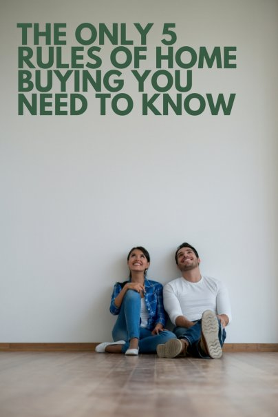 The Only 5 Rules of Home Buying You Need to Know