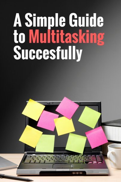 The Simple Way to Make Multitasking Actually Work