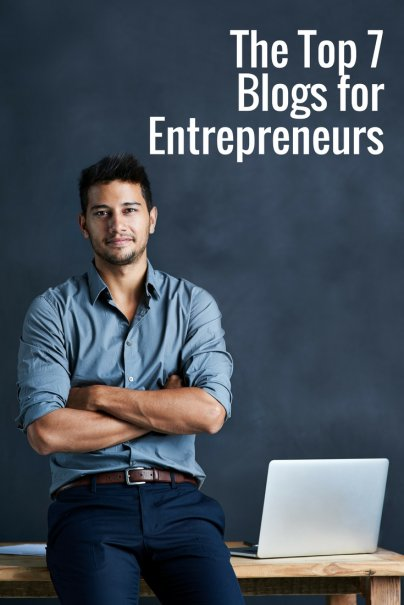 The Top 7 Blogs for Entrepreneurs