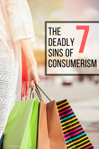 The seven deadly sins of consumerism (and the frugal redemption).