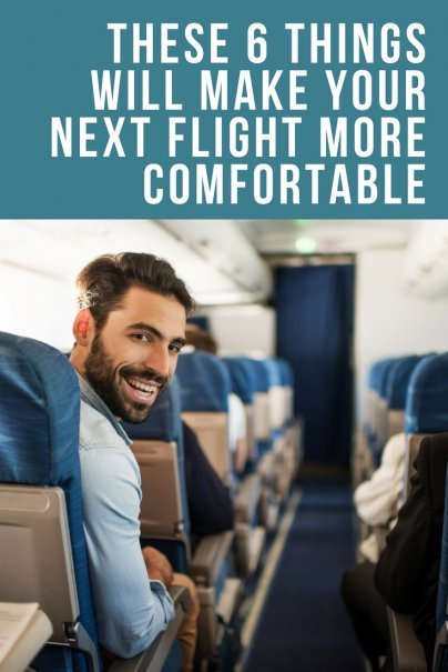 These 6 Things Will Make Your Next Flight More Comfortable