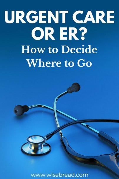 Urgent Care or ER? How to Decide Where to Go