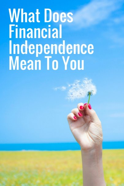 What Does Financial Independence Mean To You