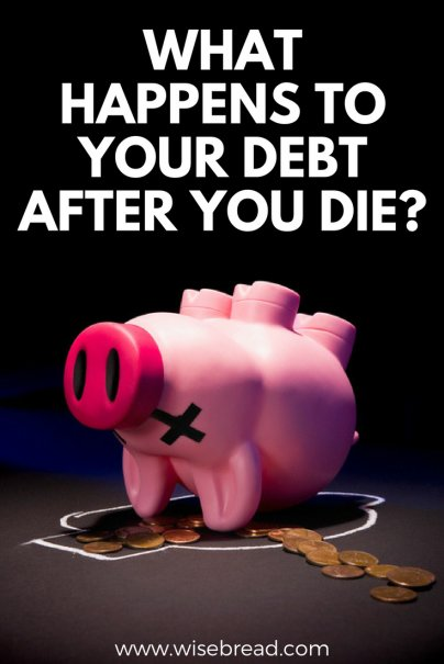 What Happens to Your Debt After You Die?