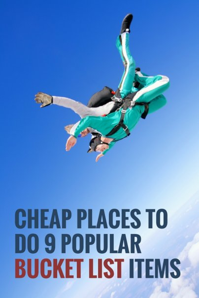Where to Do 9 Popular Bucket List Items on a Budget