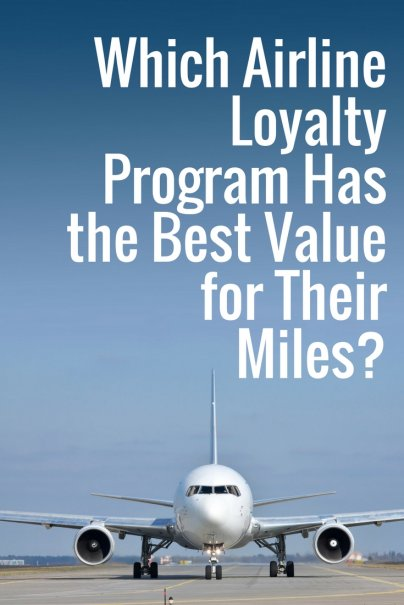 Which Airline Loyalty Program Has the Best Value for Their Miles?