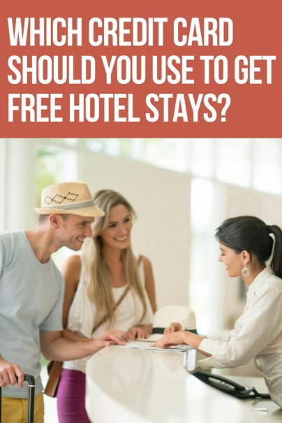 Which Credit Card Should You Use to Get Free Hotel Stays?