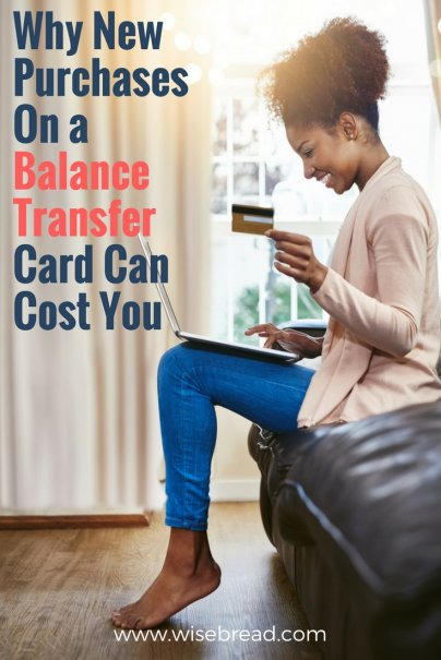 Why New Purchases On a Balance Transfer Card Can Cost You