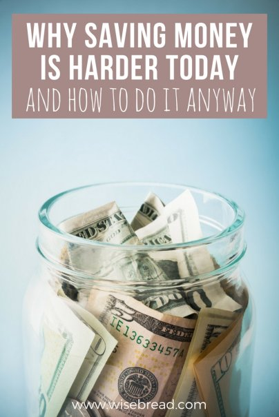 Why Saving Money Is Harder Today