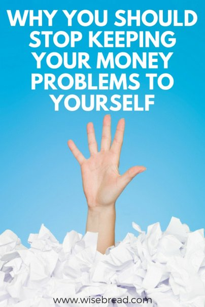 Why You Should Stop Keeping Your Money Problems to Yourself