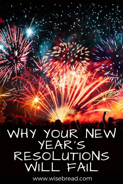 Why Your New Year's Resolutions Will Fail