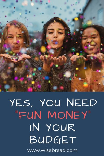 "Yes, You Need ""Fun Money"" in Your Budget"