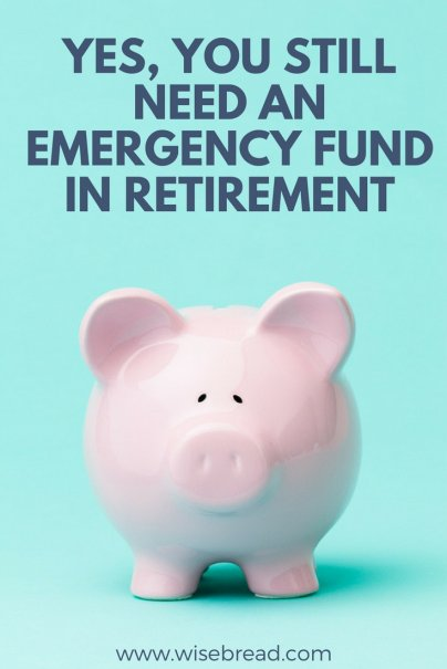 Yes, You Still Need an Emergency Fund in Retirement