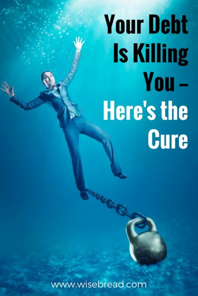 Your Debt Is Killing You — Here's the Cure