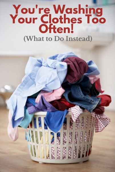 You're Washing Your Clothes Too Often! (What to Do Instead)