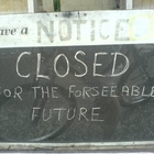 Closed for the Forseeable Future