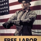 "Worker in front of American Flag with the text ""Free Labor Will Win"""