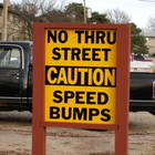 No Thru Street Caution Speed Bumps