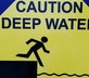 caution deep water