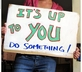 Sign Says: It's up to you - Do Something!