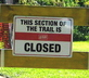 This section of the trail is closed