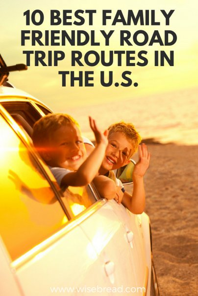 10 Best Family Friendly Road Trip Routes in the U.S.