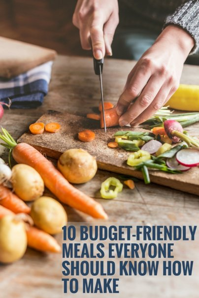 10 Budget-Friendly Meals Everyone Should Know How to Make