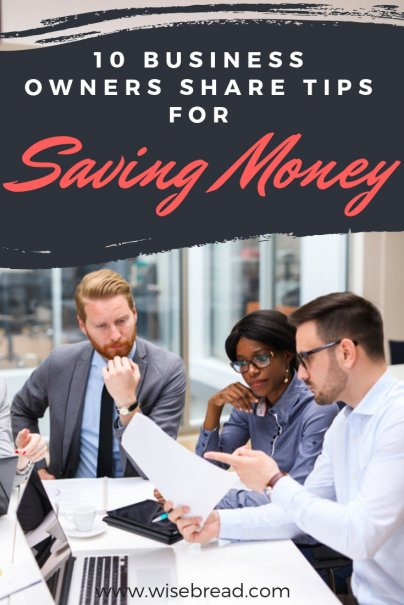 10 Business Owners Share Tips for Saving Money