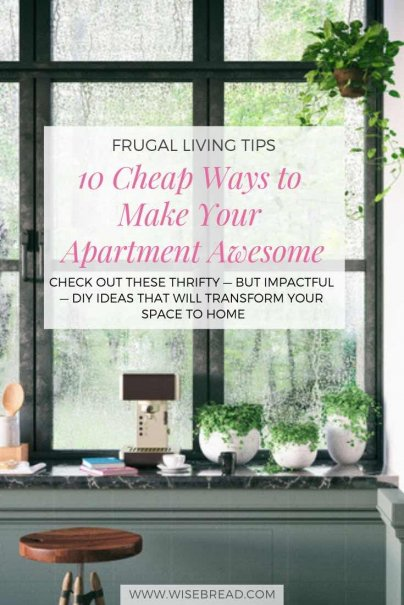 10 Cheap Ways to Make Your Apartment Awesome (Without Losing Your Deposit)