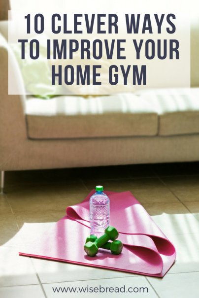 10 Clever Ways to Improve Your Home Gym