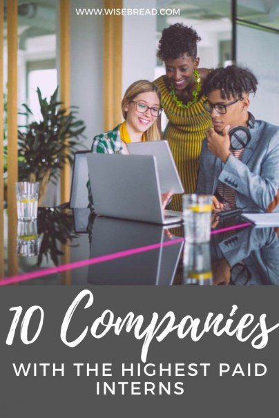 Thinking of being an intern and don't want the low pay check? Here are 10 companies that offer some of the highest intern salaries in the U.S. today. | #paycheck #careertips #careeradvice