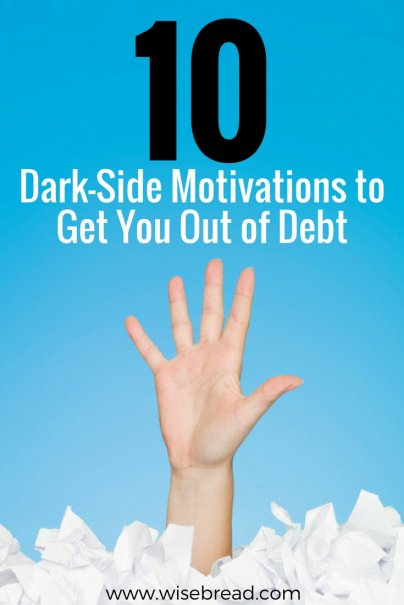 10 Dark-Side Motivations to Get You Out of Debt