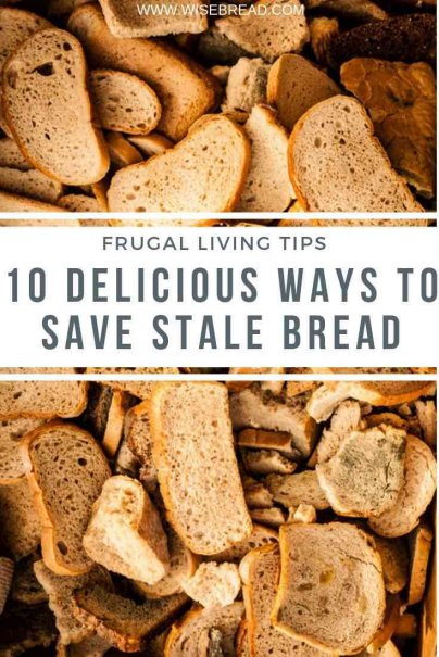 Got stale bread? Instead of throwing it out, try one of these 10 tips! From croutons to strata, stuffing and more, we've got 10 ways you can use stale bread. | #frugaltips #stalebread #frugalfood