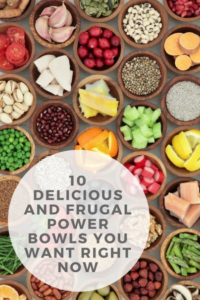 10 Delicious and Frugal Power Bowls You Want Right Now