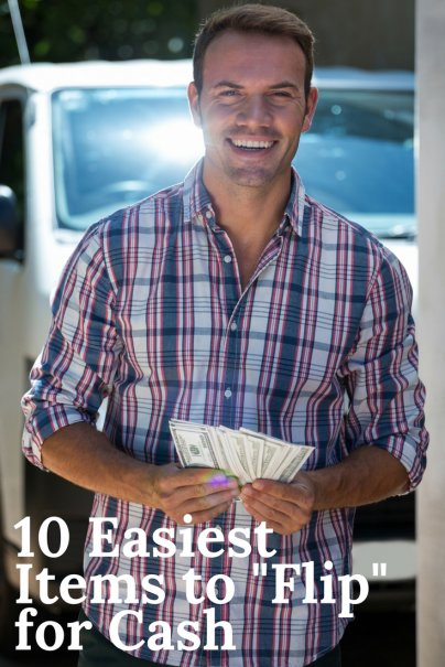 "10 Easiest Items to ""Flip"" for Cash"