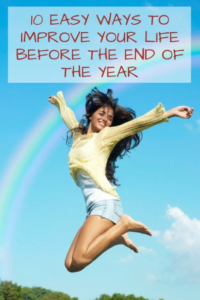 10 Easy Ways to Improve Your Life Before the End of the Year