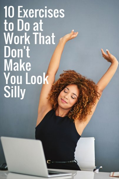 10 Exercises to Do at Work That Don't Make You Look Silly