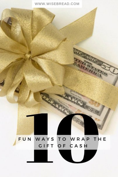 10 Fun Ways to Wrap the Gift of Cash