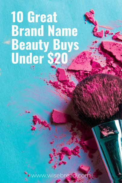 10 Great Brand Name Beauty Buys Under $20