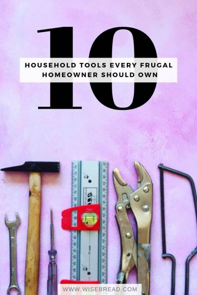 10 Household Tools Every Frugal Homeowner Should Own