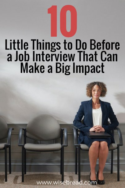 10 Little Things to Do Before a Job Interview That Can Make a Big Impact