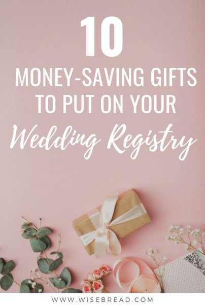 If you think outside the box while building your wedding registry (or while thinking up gift ideas), you can include even more practical gifts that will  help you save money over time. Here are 10 gifts to put on your registry that will help you keep extra cash in your pocket. | #weddingregistry #savemoney #frugaltips